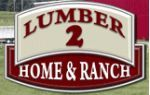 Lumber 2 Home & Ranch coupon codes