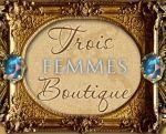 Trois Femmes Boutique Coupon Codes & Deals